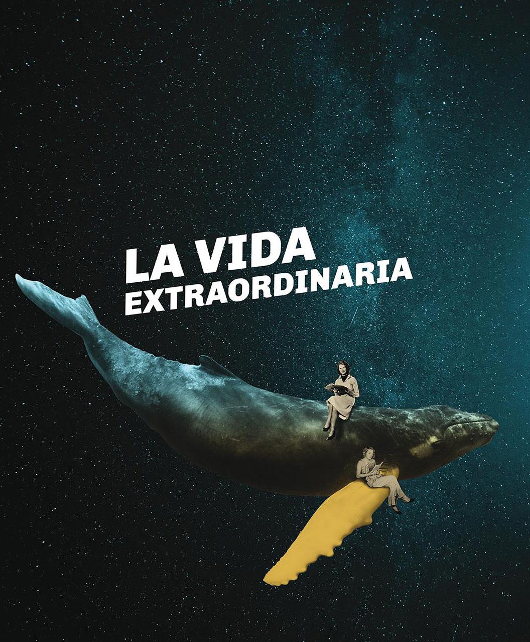 LA VIDA EXTRAORDINARIA